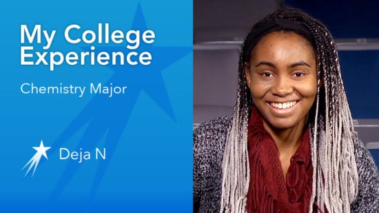 Get college advice from chemistry major Deja, at University of San Francisco. She gives tips on how to choose a major, adjusting to college life and being successful in college.